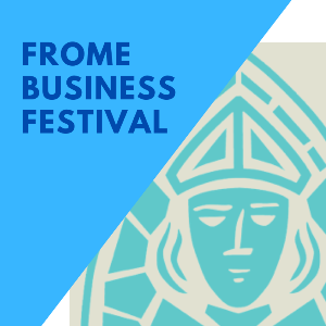Frome Business Festival @ Cheese and Grain